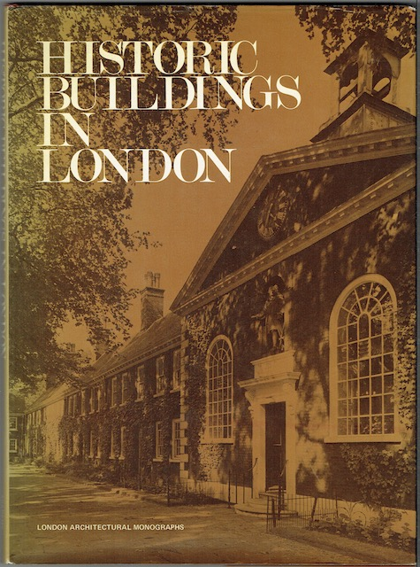 Image for Historic Buildings In London: An Inventory Of Historic Buildings Owned By The Greater London Council