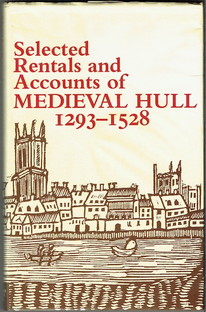 Image for Selected Rentals And Accounts Of Medieval Hull 1293-1528