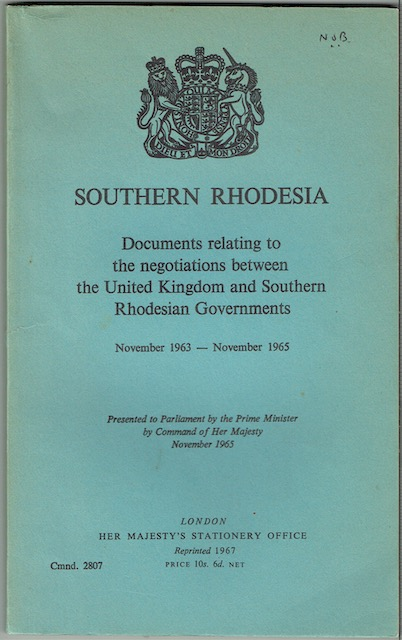 Image for Southern Rhodesia: Documents Relating To The Negotiations Between The United Kingdom And Southern Rhodesian Governments November 1963-November 1965