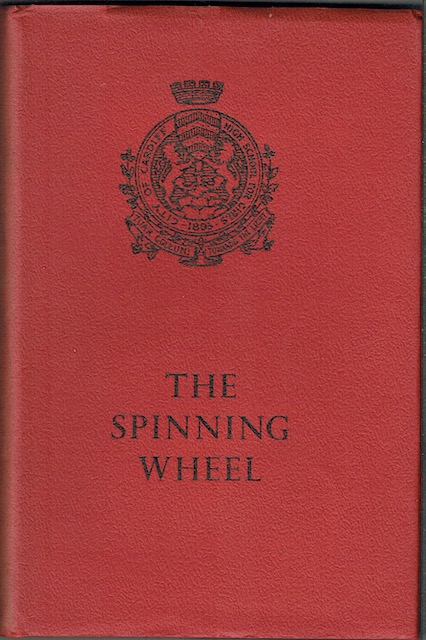 Image for The Spinning Wheel: City Of Cardiff High School For Girls 1895-1955