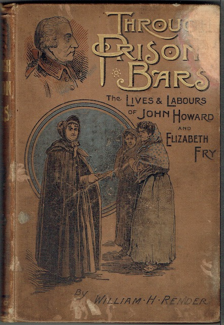 Image for Through Prison Bars: The Lives And Labours Of John Howard & Elizabeth Fry, The Prisoner's Friends