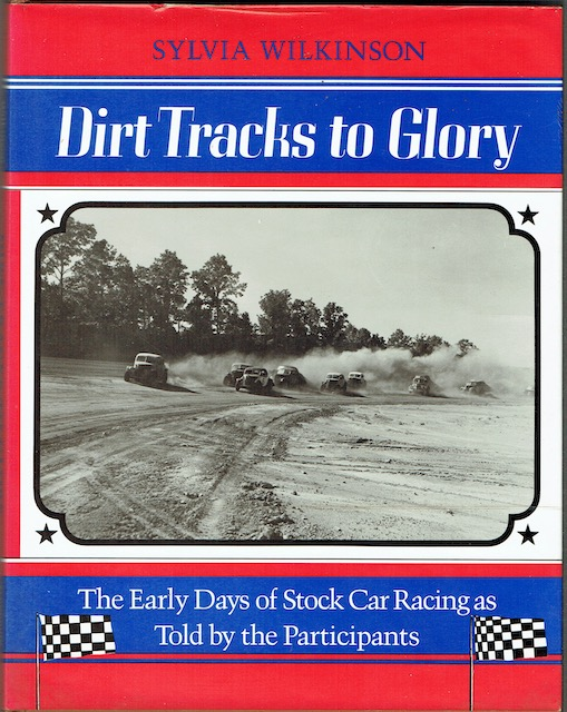 Image for Dirt Tracks To Glory: The Early Days Of Stock Car Racing As Told By The Participants