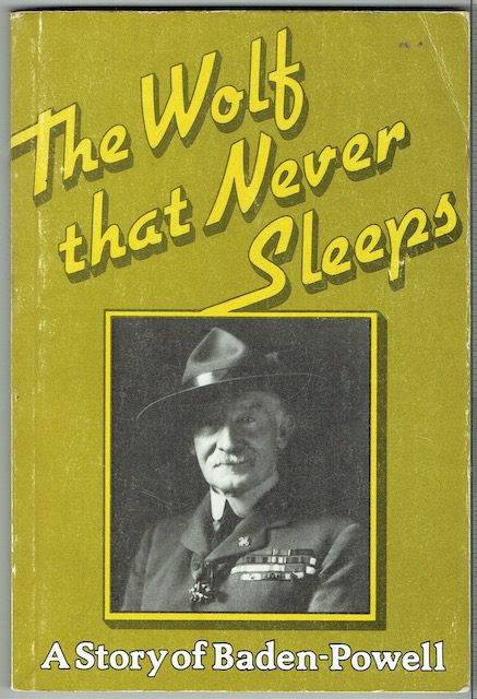 Image for The Wolf That Never Sleeps: A Story Of Baden-Powell