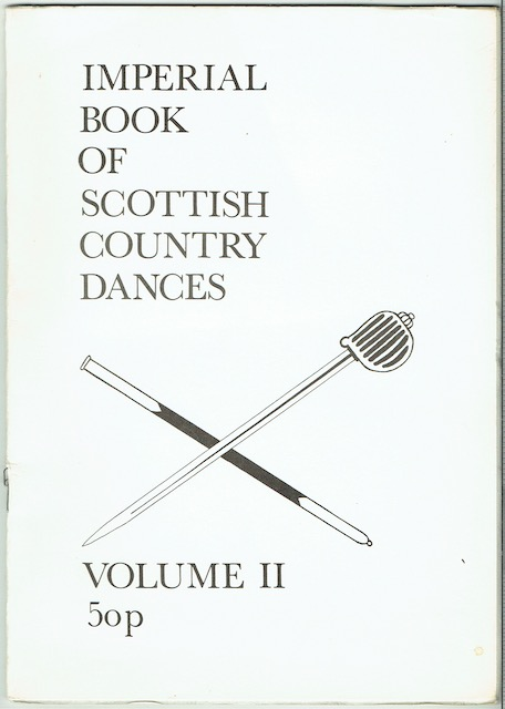 Image for The Imperial Book Of Scottish Country Dances: Volume II. The Jack McConachie Memorial Sword Competition Dances Devised By Members Of The Imperial Society Of Teachers Of Dancing, Scottish Dance Branch