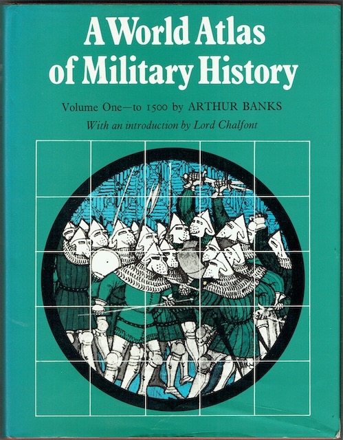 Image for A World Atlas Of Military History Volume One: To 1500