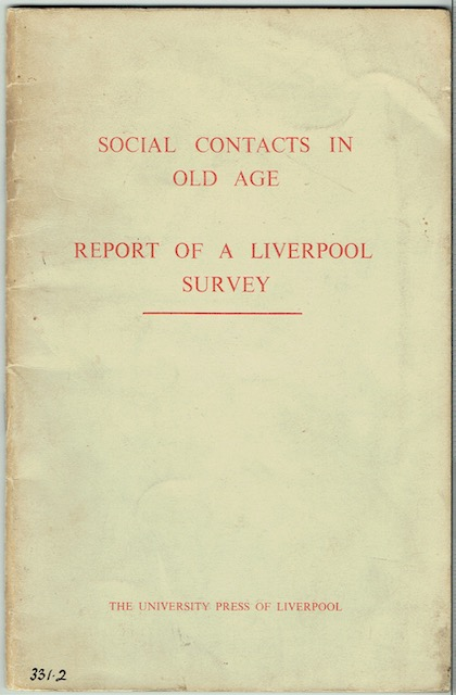 Image for Social Contacts In Old Age: Report Of A Survey Undertaken By Liverpool Personal Service Society In Conjunction With The Department Of Social Science Of The University Of Liverpool
