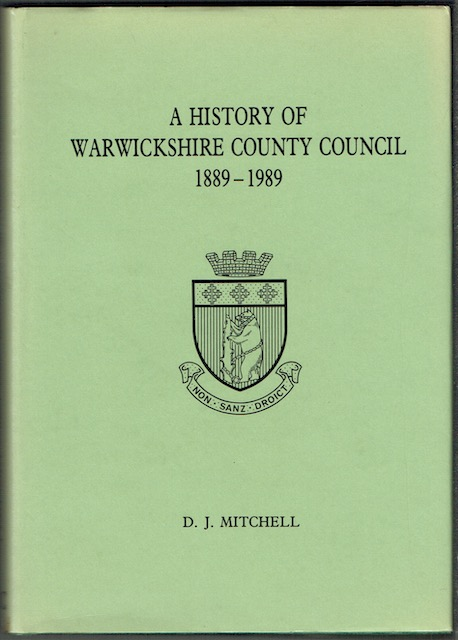 Image for A History Of Warwickshire County Council, 1889-1989: A Century Of County Government