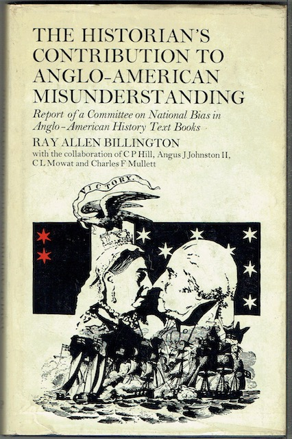 Image for The Historian's Contribution To Anglo-America Misunderstanding: Report Of A Committee On National Bias In Anglo-American History Textbooks