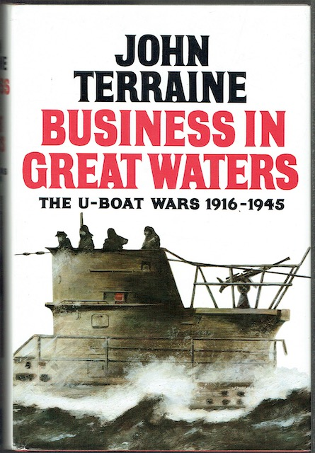 Image for Business In Great Waters: The U-Boat Wars 1816-1945