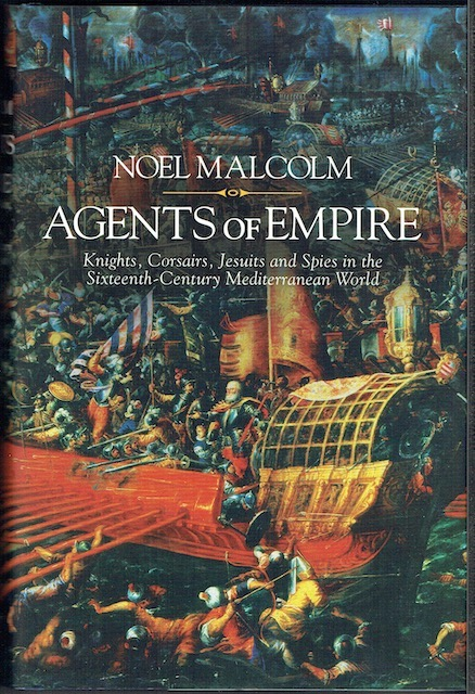Image for Agents Of Empire: Knights, Corsairs, Jesuits And Spies In The Sixteenth-Century Mediterranean World
