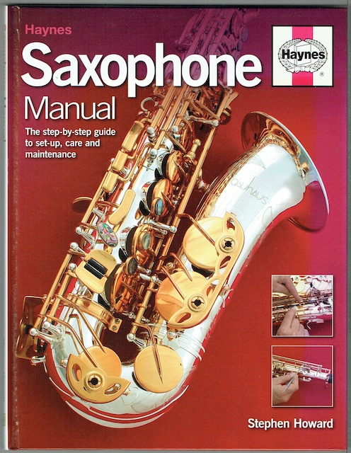 Image for Saxophone Manual: The Step-By-Step Guide To Set-Up, Care And Maintenance