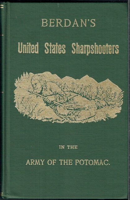 Image for Berdan's United States Sharpshooters In The Army Of The Potomac 1861-1865