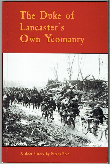 Image for The Duke Of Lancaster's Own Yeomanry: A Short History Compiled From Regimental And Other Records