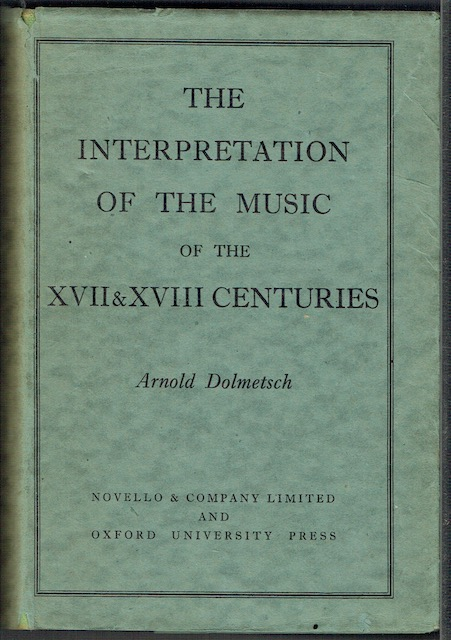 Image for The Interpretation Of The Music Of The XVII & XVIII Centuries Revealed By Contemporary Evidence