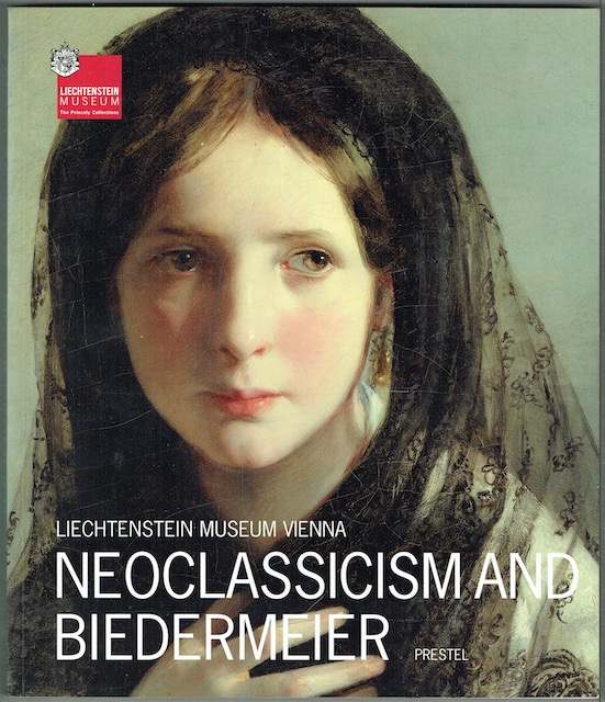Image for Neoclassicism And Biedermeier (Lichtenstein Museum, Vienna)