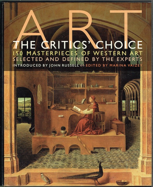 Image for Art: The Critics' Choice. 150 Masterpieces Of Western art Selected And Defined By The Experts