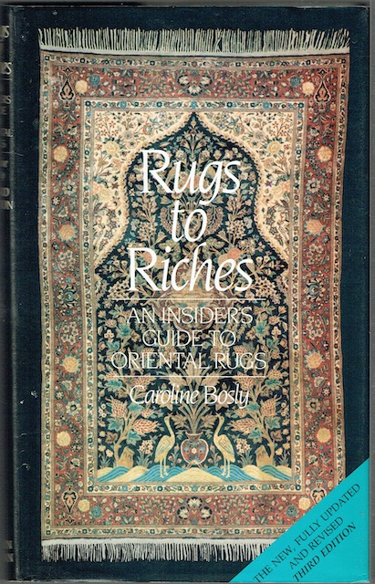 Image for Rugs To Riches: An Insider's Guide To Oriental Rugs