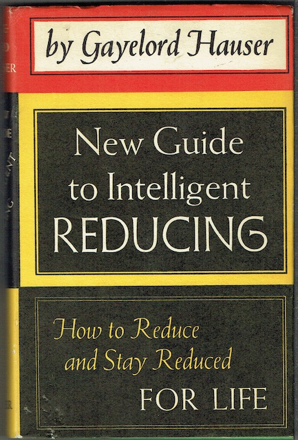 Image for Gayelord Hauser's New Guide To Intelligent Reducing: How To Reduce And Stay Reduced For Life