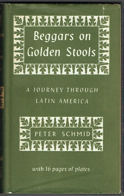 Image for Beggars On Golden Stools: A Journey Through Latin America