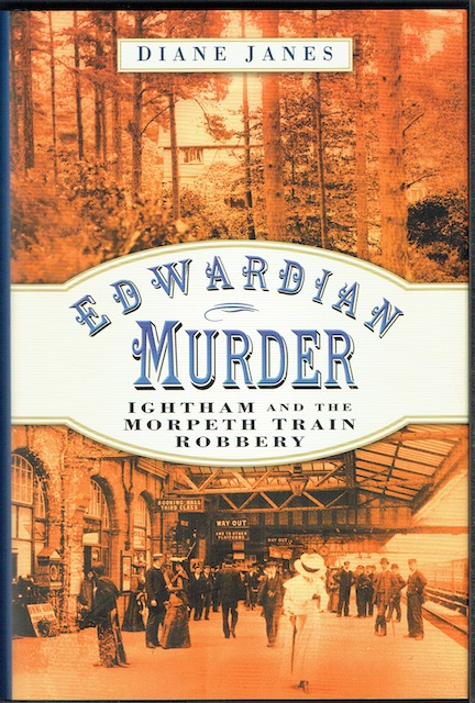 Image for Edwardian Murder: Ightham And The Morpeth Train Robbery