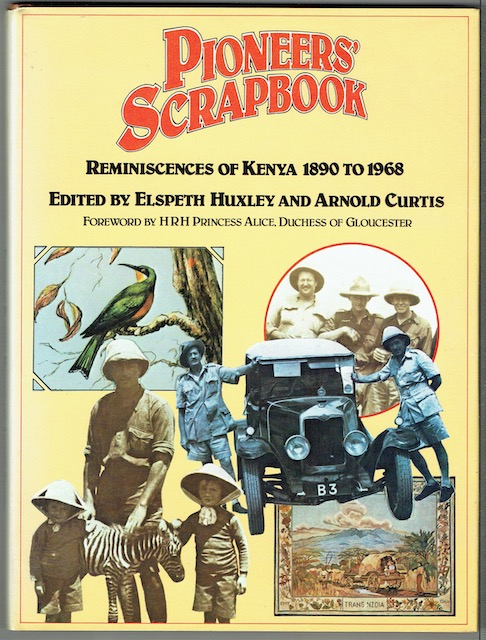 Image for Pioneers' Scrapbook: Reminiscences Of Kenya 1890 To 1968