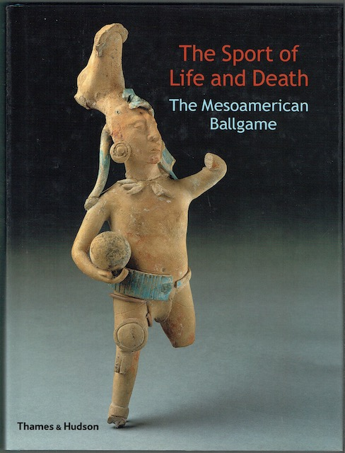 Image for The Sport Of Life And Death: The Mesoamerican Ballgame