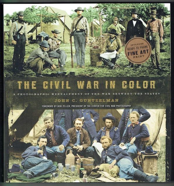 Image for The Civil War In Color: A Photographic Reenactment Of The War Between The States
