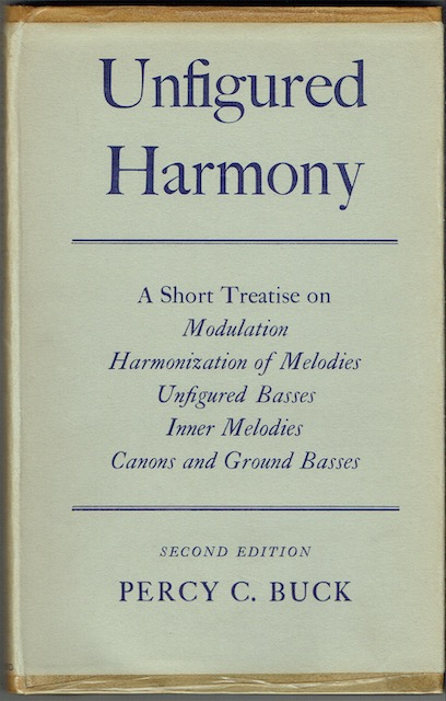 Image for Unfigured Harmony: A Short Treatise On Modulation, Harmonization Of Melodies,, Unfigured Basses, Inner Melodies, Canons, And Ground Basses