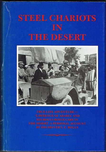 Image for Steel Chariots In The Desert: The Story of an Armoured-Car Driver with the Duke of Westminster in Libya and Arabia with T. E. Lawrence