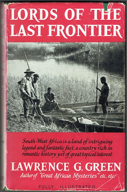 Image for Lords Of The Last Frontier: The Story of South West Africa and its People of all Races