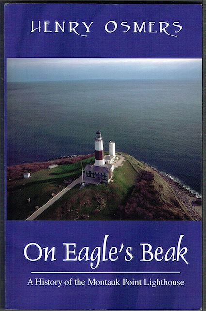 Image for On Eagle's Beak: A History Of Montauk Point Lighthouse (signed)