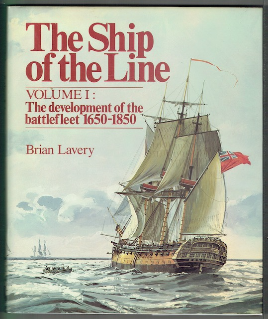 Image for The Ship Of The Line Volume I: The Development Of The Battlefleet 1650-1850