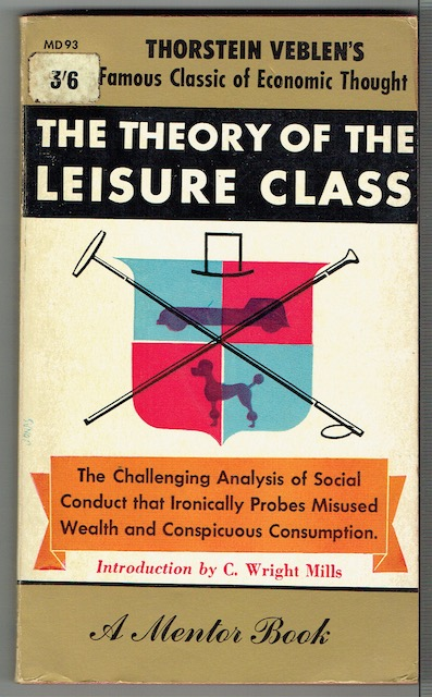 Image for The Theory Of The Leisure Classes: An Economic Study Of Institutions