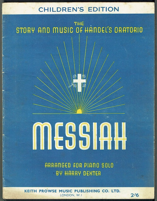 Image for The Story And Music Of Handel's Oratorio Messiah, arranged For Piano Solo. Children's Edition
