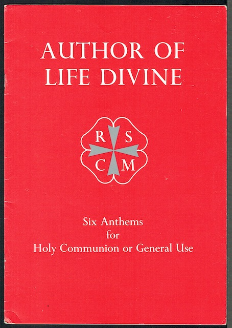 Image for Author Of The Life Divine: Six Anthems For Holy Communion Or General Use