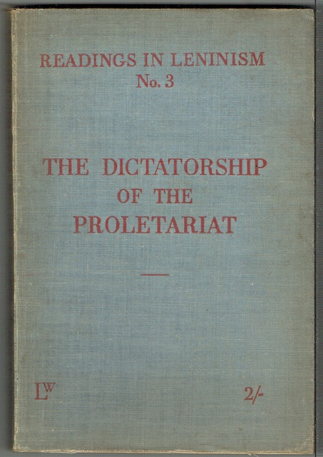 Image for The Dictatorship Of The Proletariat (Readings In Leninism No. 3)