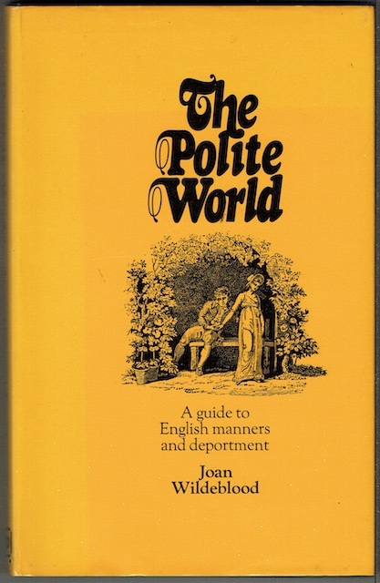Image for The Polite World: A Guide To The Deportment Of The English In Former Times
