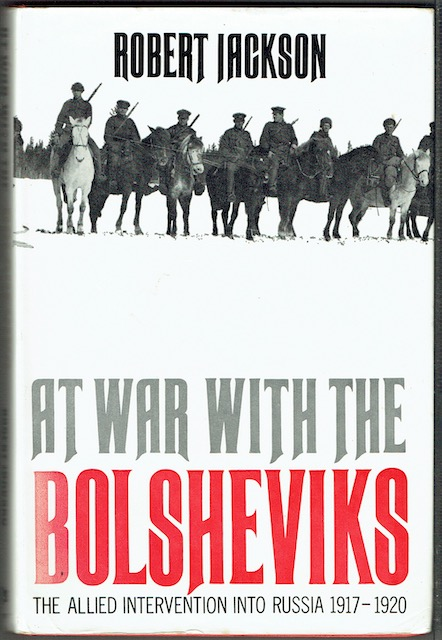 Image for At War With The Bolsheviks: The Allied Intervention Into Russia 1917-1920