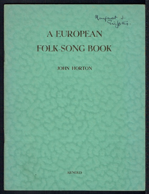 Image for A European Folk-Song Book: Selected, Freely Translated, Annotated & Arranged With Pianoforte Accompaniment by John Horton