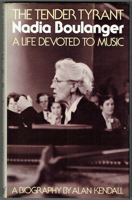 Image for The Tender Tyrant: Nadia Boulanger, A Life Devoted To Music