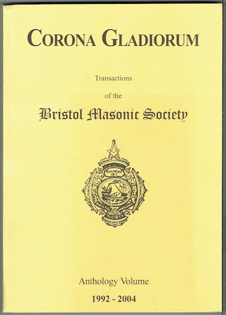 Image for Corona Gladiorum: Transactions Of The Bristol Masonic Society. Anthology Volume 1992-2004