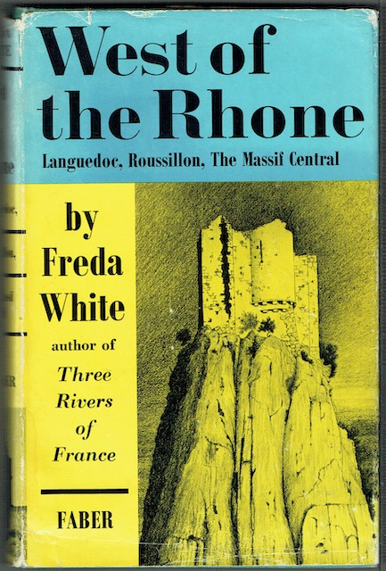 Image for West Of The Rhone: Languedoc, Roussillon, The Massif Central
