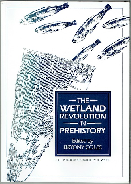 Image for The Wetland Revolution In Prehistory: Proceeds of a Conference held by The Prehistoric Society and WARP at the University of Exeter, April 1991