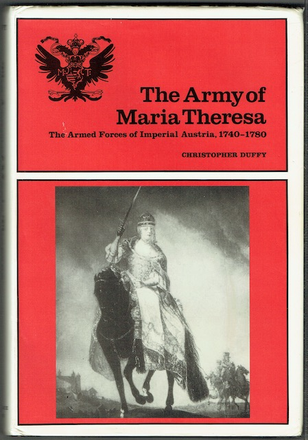 Image for The Army Of Maria Theresa: The Armed Forces Of Imperial Austria, 1740-1780