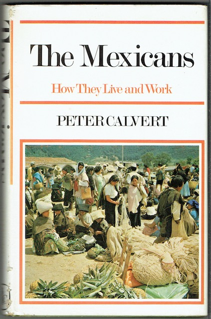 Image for The Mexicans: How They Live And Work