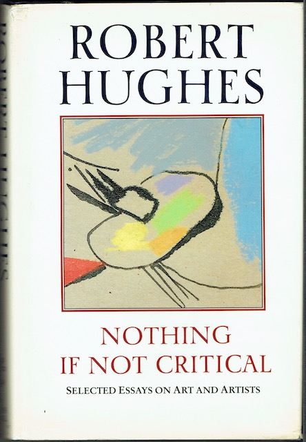 Image for Nothing If Not Critical: Selected Essays On Art And Artists