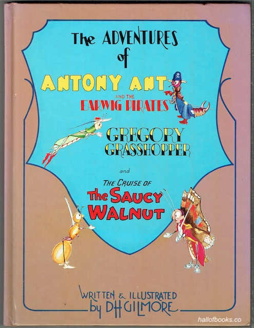 Image for The Adventures Of Antony Ant And The Earwig Pirates; Gregory Grasshopper And The Cruise Of The Saucy Walnut