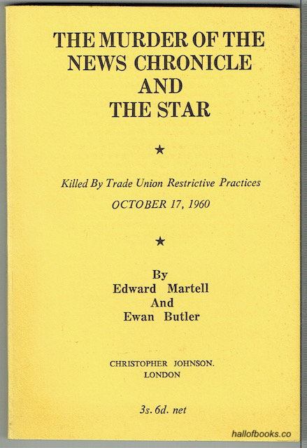 Image for The Murder Of The News Chronicle And The Star: Killed By Trade Union Restrictive Practices October 17, 1960