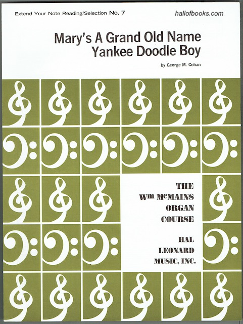 Image for The Wm McMains Organ Course Extend Your Note Reading, Selection No. 7: Mary's A Grand Old Name And Yankee Doodle Boy