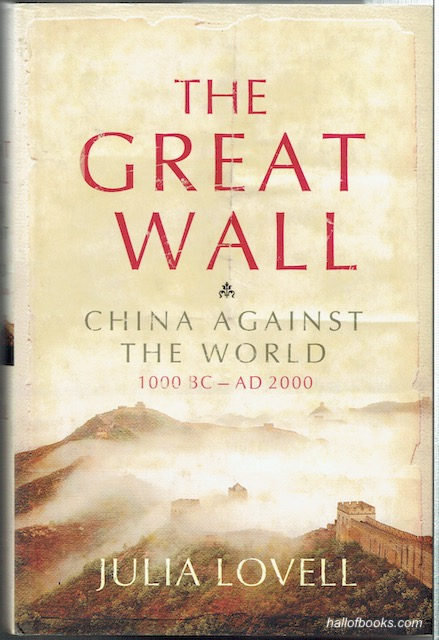 Image for The Great Wall: China Against The Word, 1000BC - AD 2000